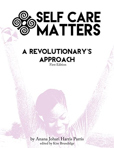 - Self Care Matters A Revolutionary's Approach: An Introduction to a Holistic Self Care Program