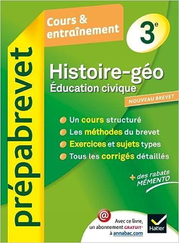 Téléchargement Histoire-Géographie Éducation civique 3e - Prépabrevet Cours & entraînement: Cours, méthodes et exercices brevet - Troisième pdf