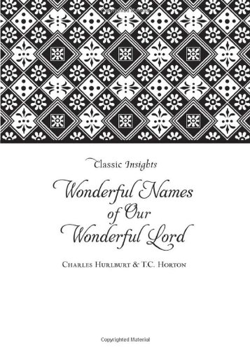 THE WONDERFUL NAMES OF OUR WONDERFUL LORD (Classic Insights) pdf