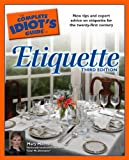 The Complete Idiot's Guide to Etiquette, Mary Mitchell, 1592572618