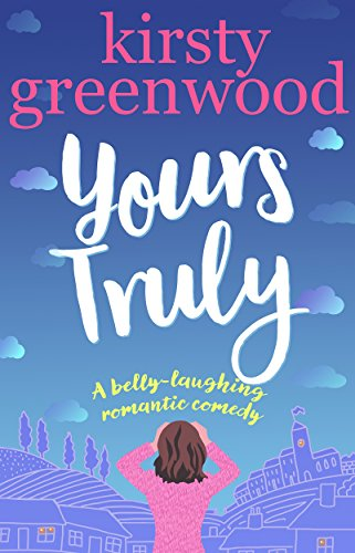 Yours Truly: The perfect laugh out loud romantic comedy (English Edition)