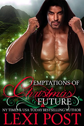 Temptations of Christmas Future (A Christmas Carol Book 3) by [Post, Lexi]