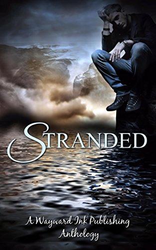 Stranded: A Wayward Ink Publishing Anthology