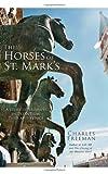 The Horses of St. Mark's, Charles Freeman, 1590202678