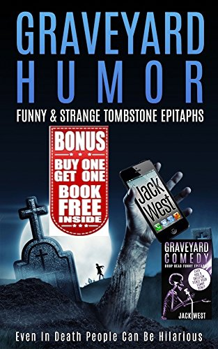 GRAVEYARD HUMOR + GRAVEYARD COMEDY: DOUBLE FEATURE: FUNNY AND STRANGE TOMBSTONE EPITAPHS - DOUBLE BOOK]()