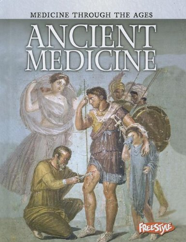 Ancient Medicine (Medicine Through the Ages)