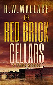 The Red Brick Cellars: A Tolosa Mystery by [Wallace, R.W.]