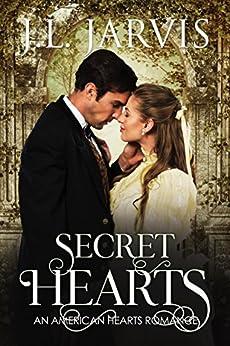 Secret Hearts: An American Hearts Romance by [Jarvis, J.L.]