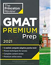 Princeton Review GMAT Premium Prep, 2021: 6 Computer-Adaptive Practice Tests + Review & Techniques + Online Tools (2021)
