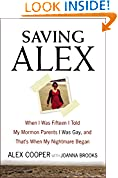 #4: Saving Alex: When I Was Fifteen I Told My Mormon Parents I Was Gay, and That's When My Nightmare Began