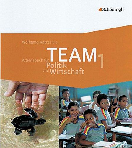 TEAM - Arbeitsbücher für Politik und Wirtschaft - Ausgabe für Realschulen und Gesamtschulen in Nordrhein-Westfalen - Bisherige Ausgabe: Band 1 (5./6. Schuljahr)