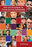 img - for Skills and Techniques for Human Service Professionals: Counseling Environment, Helping Skills, Treatment Issues by Ed Neukrug (2001-08-24) book / textbook / text book