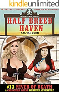 Half Breed Haven #13 River of Death: A Cassandra Wilde Adult Western Adventure