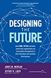 img - for Designing the Future: How Ford, Toyota, and other World-Class Organizations Use Lean Product Development to Drive Innovation and Transform Their Business book / textbook / text book