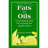 Fats and Oils: Formulating and Processing for Applications, Third Edition