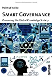 Smart Governance : Governing the Global Knowledge Society, Willke, Helmut, 3593382539
