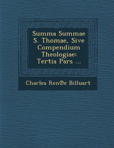 Summa Summae S. Thomae, Sive Compendium Theologiae: Tertia Pars ... (Latin Edition)