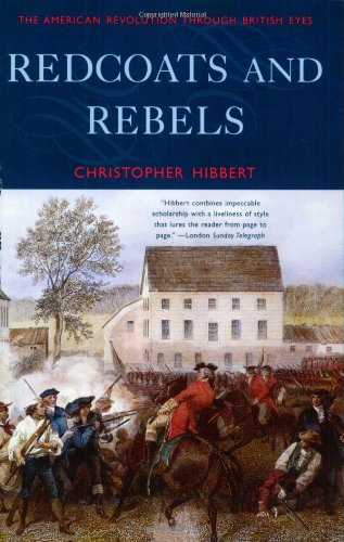 Redcoats and Rebels: The American Revolution Through British Eyes