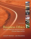By Laura Hartman, Joseph DesJardins: Business Ethics: Decision-Making for Personal Integrity & Social Responsibility Second (2nd) Edition