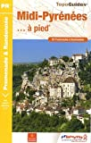 Midi-Pyrénées à pied : 80 promenades & randonnées