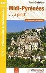 Midi-Pyrénées à pied : 80 promenades & randonnées par Fédération française de la randonnée pédestre