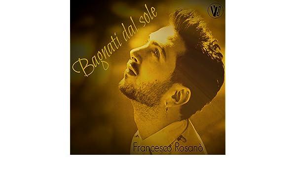 Bagnati dal sole by francesco rosanò on amazon music amazon