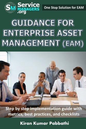 Download Guidance for Enterprise Asset Management (EAM): Processes, Implementation steps, Workflows, Metrics, Best practices and Checklists (100% Practical Implementation Guide) pdf