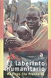 El Laberinto Humanitario: Medicos Sin Fronteras (Signomás)