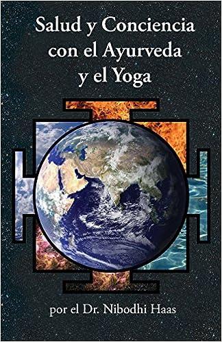 Salud y Conciencia con el Ayurveda y el Yoga (Spanish ...