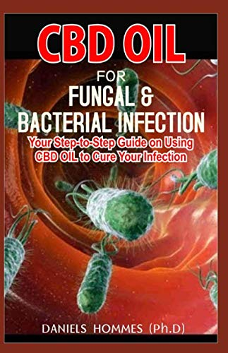 514s6CmRegL - CBD OIL FOR FUNGAL & BACTERIAL INFECTION: Expert Guide on Using CBD Oil to Treat and Cure Bacteria & Fungal Infections