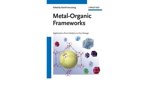 Metal Organic Frameworks Applications From Catalysis To Gas Storage 1 Farrusseng David Amazon Com