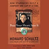 Pour Your Heart into It: How Starbucks Built a Company One Cup at a Tim