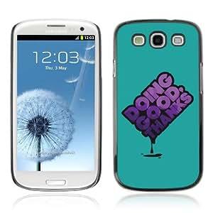 YOYOSHOP [Funny Good Message] Samsung Galaxy S3 Case