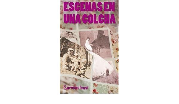 Amazon.com: Escenas en una colcha (Spanish Edition) eBook: Carmen Isasi: Kindle Store