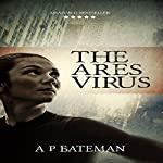 The Ares Virus | A P Bateman