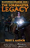 The Loremaster Legacy (Shadowstone Chronicles Book 1)