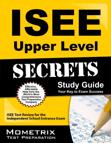 Download ISEE Upper Level Secrets Study Guide: ISEE Test Review for the Independent School Entrance Exam Pdf