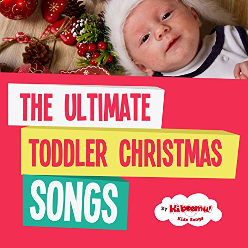 The Ultimate Toddler Christmas Songs