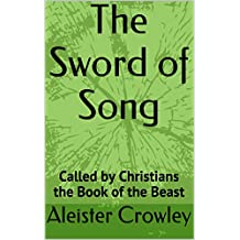 Amazon aleister crowley religion spirituality kindle the sword of song called by christians the book of the beast aug 18 2014 kindle ebook by aleister crowley fandeluxe Document