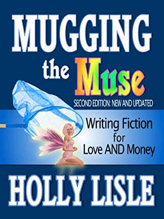 Mugging the Muse: Writing Fiction for Love AND Money - Kindle ...