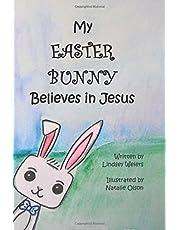 My Easter Bunny Believes in Jesus