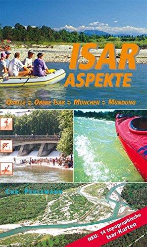 Isar Aspekte: Quelle - obere Isar - München - Mündung