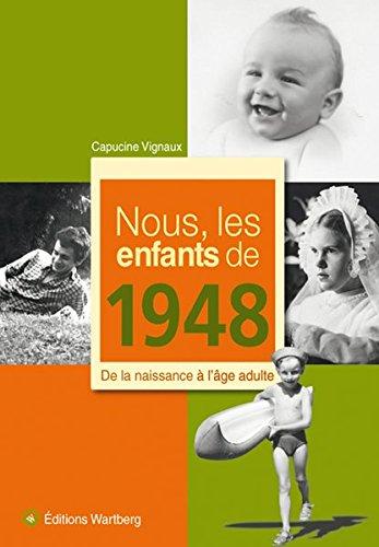 Nous, les enfants de 1948 : De la naissance à l'âge adulte
