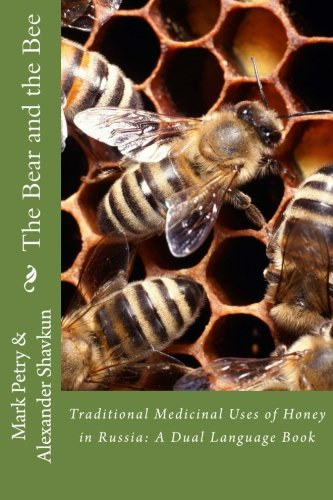Bear Bee Honey (The Bear and the Bee: Traditional Medicinal Uses of Honey in Russia)