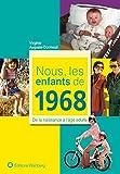 Nous, les enfants de 1968 : De la naissance à l'âge adulte