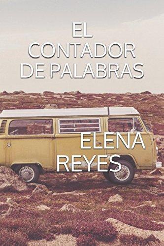 EL CONTADOR DE PALABRAS (Spanish Edition) [ELENA REYES PARRA] (Tapa Blanda)
