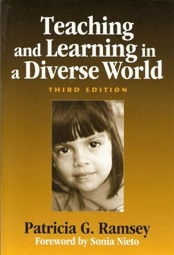 By Patricia G Ramsey - Teaching and Learing in a Diverse World: Multicultural Education for Young Children (3rd Revised edition) (10.2.2004)