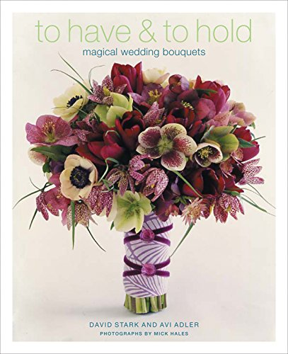 Of Eden Bridal Garden - To Have & To Hold: Magical Wedding Bouquets