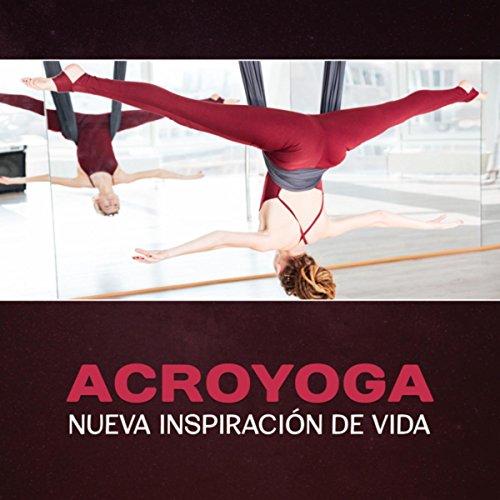 Acroyoga (Nueva Inspiración de Vida)