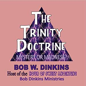 The Trinity Doctrine:  Mystery or Madness?